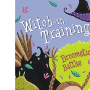 Witch-in-Training (5) - Broomstick Battles