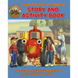 Tractor Tom - Tractor Tom and Friends: Story and Activity Book