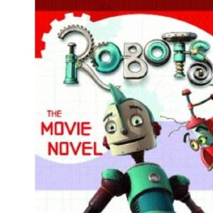 Robots - The Novel: The Movie Novel