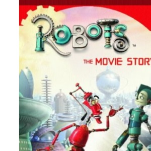 ROBOTS - The Movie Storybook (Robots S.)