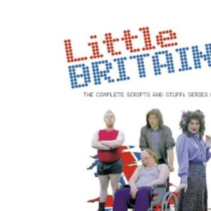 Little Britain: The Complete Scripts and Stuff: Series One: The Complete Scripts and All That - Series 1: Vol 1