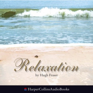 Relaxation: Complete & Unabridged