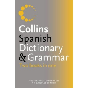 Collins Dictionary and Grammar - Collins Spanish Dictionary and Grammar