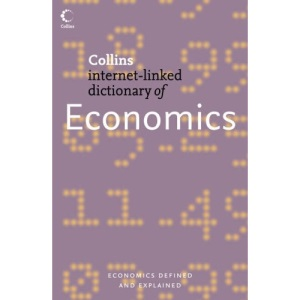 Collins Internet-Linked Dictionary of - Economics (Collins Dictionary of)