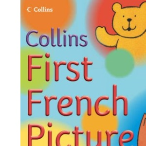 Collins Primary Dictionaries - First French Picture Dictionary