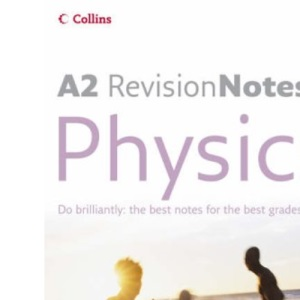 A Level Revision Notes - A2 Physics