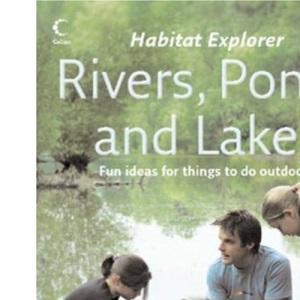 Habitat Explorer - Rivers, Ponds and Lakes