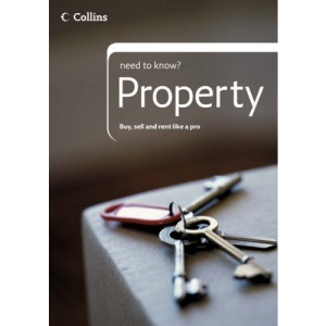 Collins Need to Know? - Property: A Complete Guide to Buying, Selling and Renting