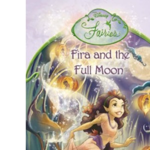 Disney Fairies - Fira and the Full Moon: Chapter Book
