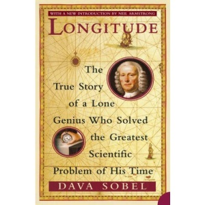 Longitude: The True Story of a Lone Genius Who Solved the Greatest Scientific Problem of His Time