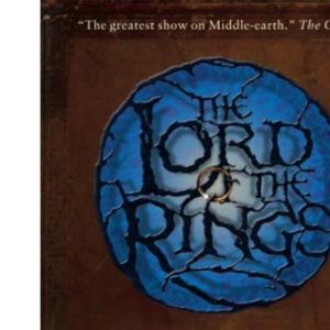 The Lord of the Rings Official Stage Companion: Staging the Greatest Show on Middle-Earth