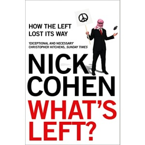 What's Left?: How the Left Lost its Way