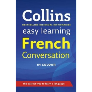 Collins Easy Learning Dictionaries - Collins Easy Learning French Conversation
