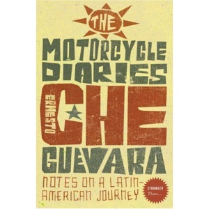 Stranger Than... - The Motorcycle Diaries: Notes on a Latin American Journey