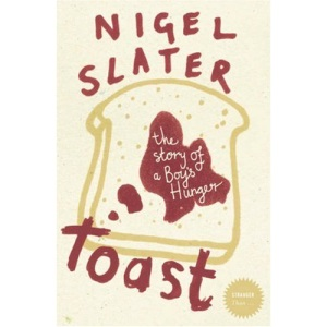 Toast: The Story of a Boy's Hunger (Stranger Than...)