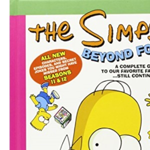The Simpsons Beyond Forever!: A Complete Guide to Our Favorite Family ... Still Continued (Simpsons Complete Guide)