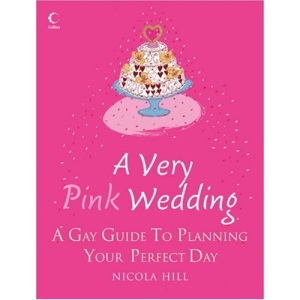 A Very Pink Wedding: A gay guide to planning your perfect day