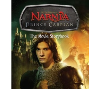 The Chronicles of Narnia - Prince Caspian: The Movie Storybook