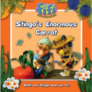 Fifi and the Flowertots – Stingo's Enormous Carrot: Read-to-Me Storybook