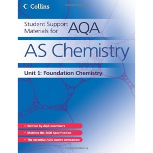 Student Support Materials for AQA - AS Chemistry Unit 1: Foundation Chemistry: Foundation Chemistry Unit 1