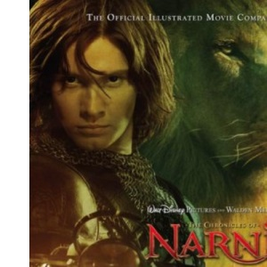 The Chronicles of Narnia - Prince Caspian: The Official Illustrated Movie Companion