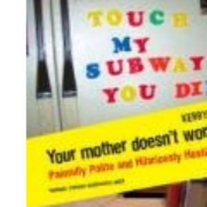 Your Mother Doesn't Work Here: Painfully polite and hilariously hostile notes