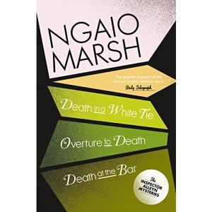 Death in a White Tie / Overture to Death / Death at the Bar: Book 3 (The Ngaio Marsh Collection)
