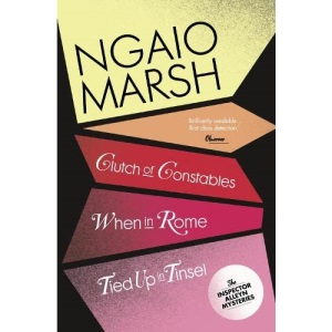 Clutch of Constables / When in Rome / Tied Up In Tinsel: Book 9 (The Ngaio Marsh Collection)