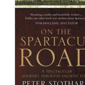 On the Spartacus Road: A Spectacular Journey through Ancient Italy