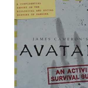 Avatar: A Confidential Report on the Biological and Social History of Pandora (Film Tie in)