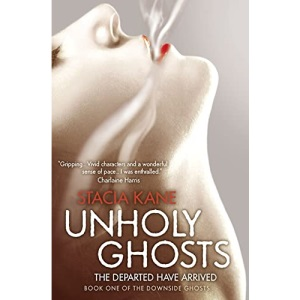 Unholy Ghosts (Downside Ghosts, Book 1)