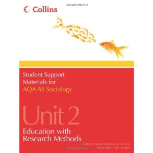 Student Support Materials for Sociology - AQA AS Sociology Unit 2: Education with Research Methods