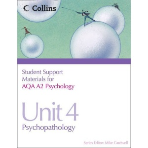 Student Support Materials for Psychology - AQA A2 Psychology Unit 4: Psychopathology
