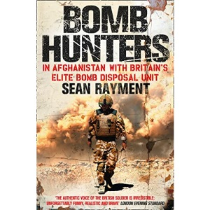 Bomb Hunters: In Afghanistan with Britain's Elite Bomb Disposal Unit