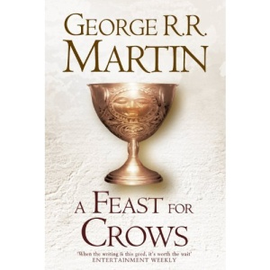 A Feast For Crows (Hardback reissue): Book 4 of A Song of Ice and Fire