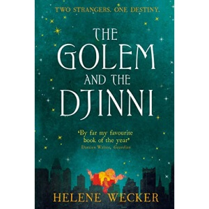 The Golem and the Djinni: The spell-binding literary debut for fans of The Essex Serpent