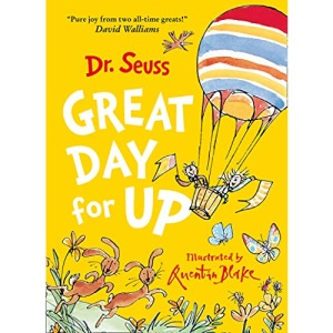 Great Day for Up: A joyful story from the beloved Dr. Seuss and Quentin Blake