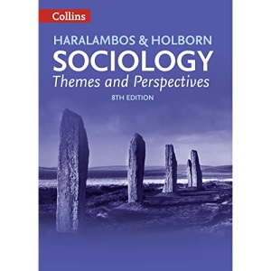Sociology Themes and Perspectives: Selling over a million copies world-wide over 30 years, this eighth edition has been fully updated to give all the detail and depth needed. (Haralambos and Holborn)