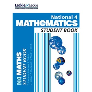 National 4 Mathematics Student Book: Comprehensive textbook for the CfE (Leckie Student Book)