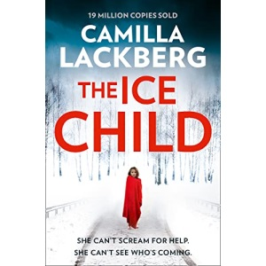 The Ice Child (Patrik Hedstrom and Erica Falck, Book 9) (Patrick Hedstrom and Erica Falck)
