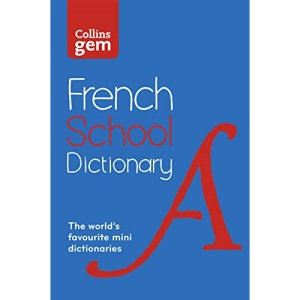 French School Gem Dictionary: Trusted support for learning, in a mini-format (Collins French School Dictionaries)