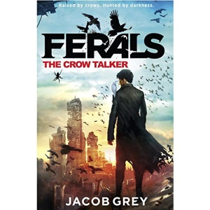 The Crow Talker (Ferals)