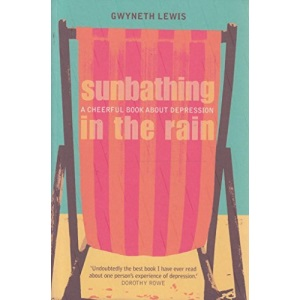 Sunbathing in the Rain - a cheerful book about depression