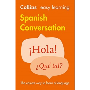 Easy Learning Spanish Conversation: Trusted support for learning (Collins Easy Learning Spanish)