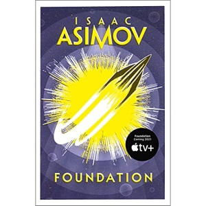 Foundation: The greatest science fiction series of all time, now a major series from Apple TV+: Book 1 (The Foundation Trilogy)