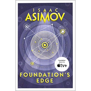 Foundation's Edge (Foundation 6): The greatest science fiction series of all time, now a major series from Apple TV+: Book 1 (The Foundation Series: Sequels)