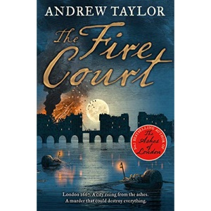 The Fire Court: A gripping historical thriller from the bestselling author of The Ashes of London: Book 2 (James Marwood & Cat Lovett)