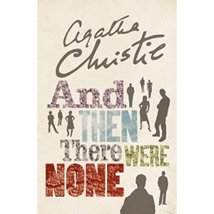 AND THEN THERE WERE NONE: The World's Favourite Agatha Christie Book (The Agatha Christie signature edition, 11)