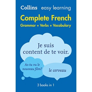 Easy Learning French Complete Grammar, Verbs and Vocabulary (3 books in 1): Trusted support for learning (Collins Easy Learning French)