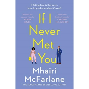 If I Never Met You: Deliciously romantic and utterly hilarious - the funniest feel-good romcom of 2021!
